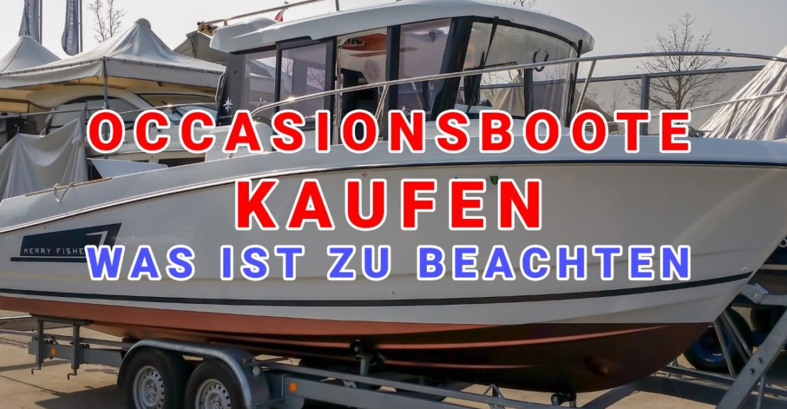 was muss ich beim kauf eines occasions boot beachten. Black Bedroom Furniture Sets. Home Design Ideas